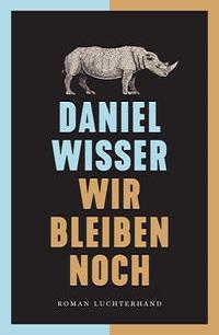 Cover Daniel Wisser Wir bleiben noch