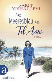 Cover Sarit Yishai-Levit Das Meeresblau von Tel Aviv