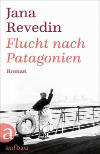Cover Revedin_Flucht_nach_Patagonien